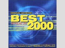 Best 2000 (CD, Compilation) | Discogs 2000s Dance Songs List