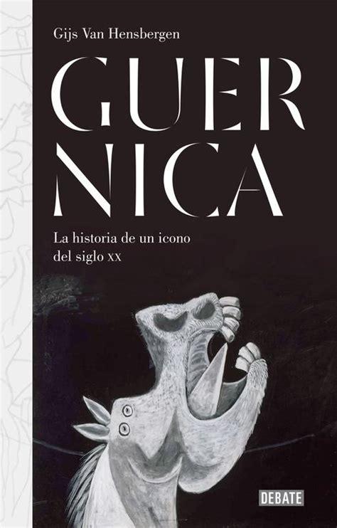 libro guernica una nueva historia naos arquitectura libros guernica quot la historia de un icono del siglo xx quot por hensbergen