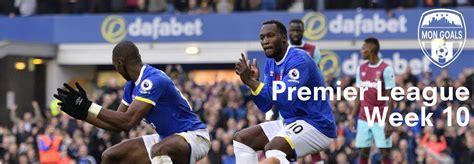 epl week 10 premier league week 10 mon goals pittsburgh s soccer