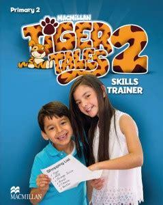 tiger tales 2 primary l angl 232 s a l escola splai