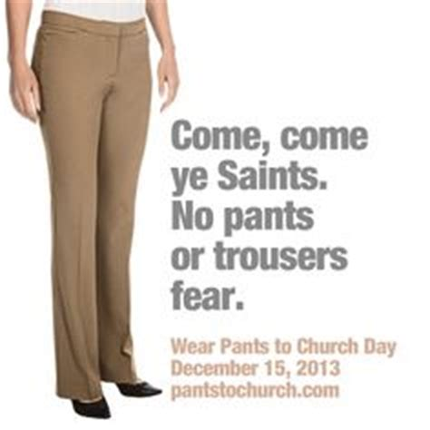 pants to church celebrate inclusiveness in the lds church gender policing fit is a feminist issue