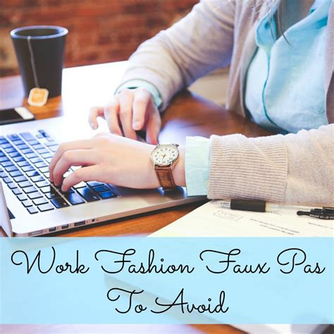 7 Fashion Faux Pas To Avoid by 7 Work Fashion Faux Pas To Avoid A Nation Of
