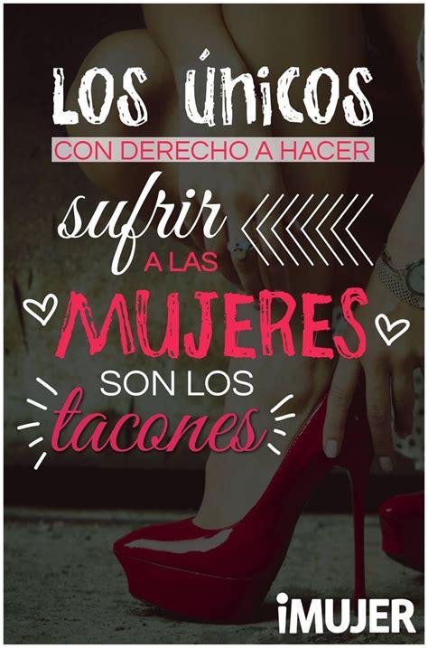 imagenes de zapatillas de tacon con frases de amor frases los 250 nicos con derecho a hacer sufrir a las
