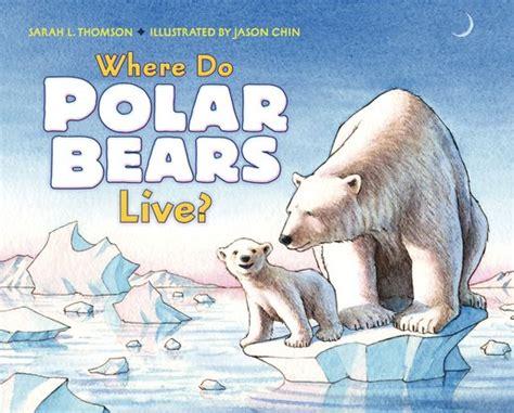 solar the polar books where do polar bears live scholastic club