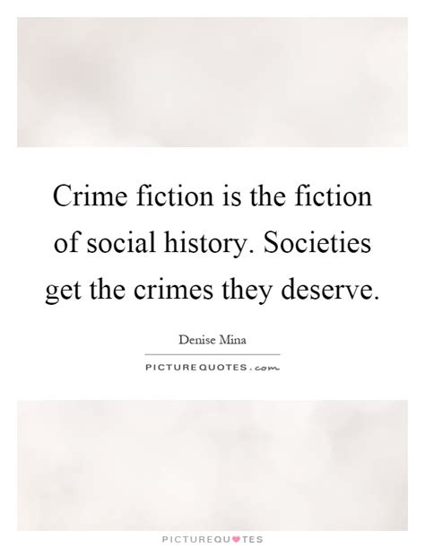 they all deserve tails from the past to the present books crime fiction is the fiction of social history societies