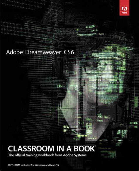 adobe premiere cs6 book adobe dreamweaver cs6 classroom in a book