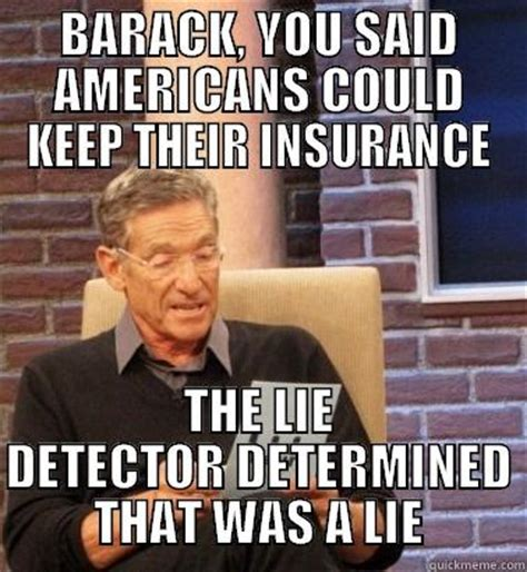 The Lie Detector Determined That Was A Lie Meme - obamacare maury quickmeme