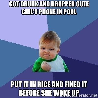 Phone In Rice Meme - got drunk and dropped cute girl s phone in pool put it in