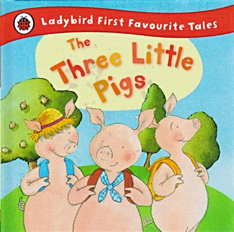 first favourite tales little the three little pigs ladybird book first favourite tales series gloss hardback 2011