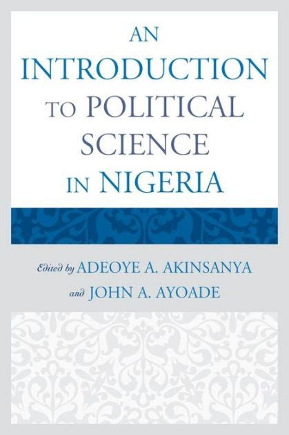 libro an introduction to political an introduction to political science in nigeria by adeoye a akinsanya paperback barnes noble 174
