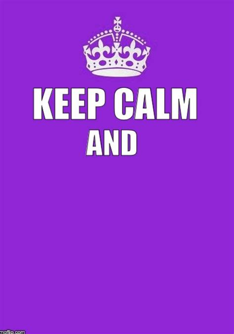 Blank Keep Calm Meme - keep calm meme template 28 images keep calm meme blank