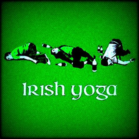 Irish Yoga Meme - image gallery irish yoga