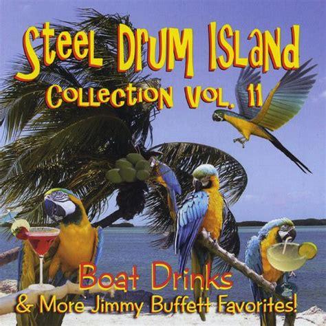 jimmy buffett boat drinks steel drum island collection vol 11 boat drinks more