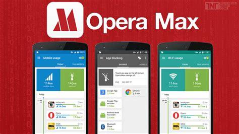 opera max apk opera max apk version 1 7 8 file mugiwara