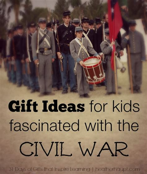 we re learning about the civil war gift ideas
