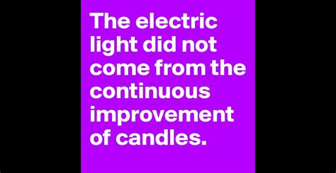 the electric light did not come from the continuous