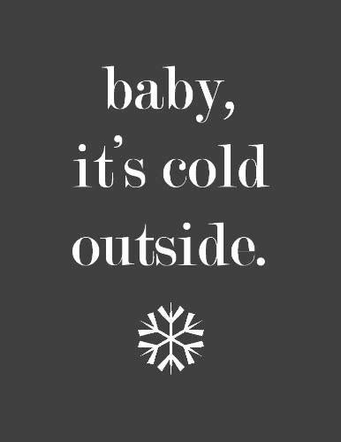 groundhog day quote it cold outside 143 winter quotes with images