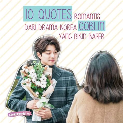 quote romantis film korea 10 quotes romantis dari drama korea goblin yang pasti