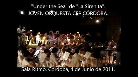 sala ritmo cordoba quot under the sea quot de quot la sirenita quot joven orquesta c p m de