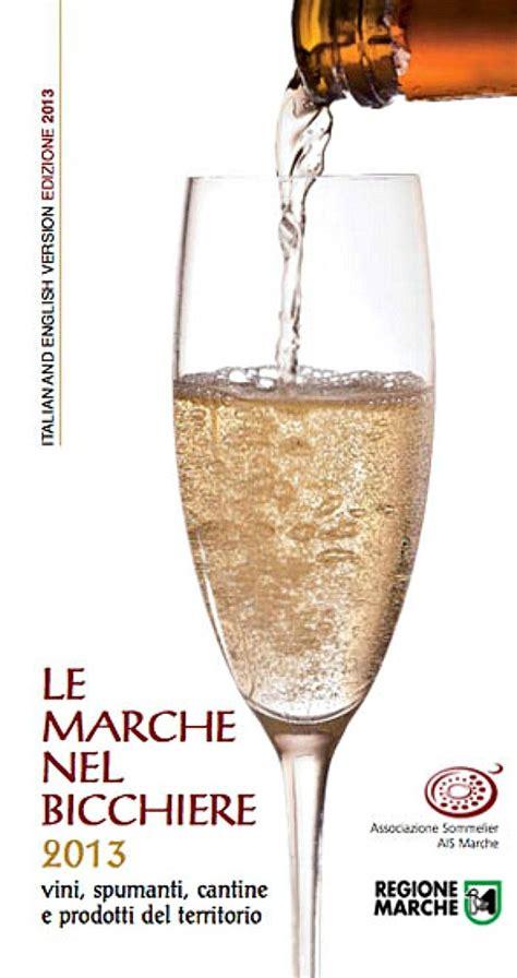marche bicchieri le marche nel bicchiere 2013 italia