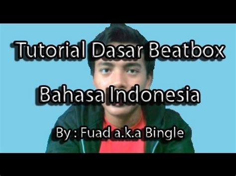 Tutorial Beatbox Indonesia Dasar | tutorial dasar beatbox bahasa indonesia youtube