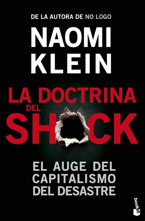 la doctrina del shock la doctrina del shock naomi klein liverdades