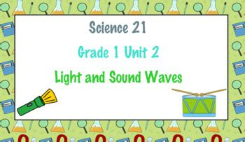 grade light and sound unit science 21 grade unit 2 light and sound waves by