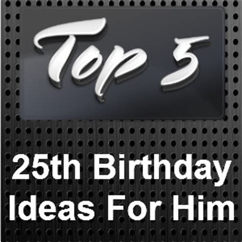 Birthday Gift Card Ideas For Him - 25th birthday ideas for him shopping best finds