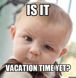 Vacation Meme - travel meme monday vacation time deetravelssite