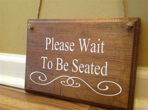 wait to be seated sign wait to be seated doctors office sign business signage