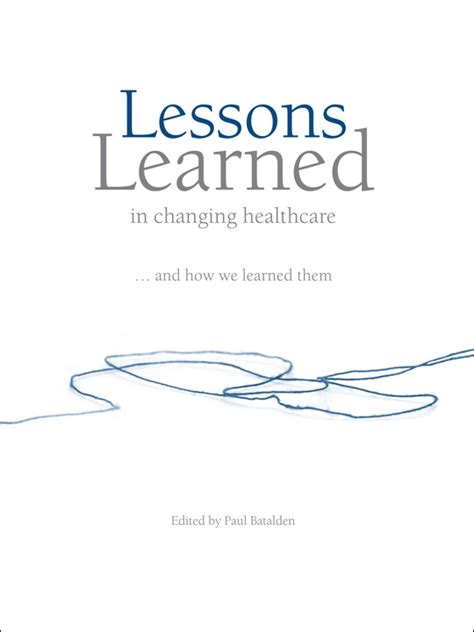 lessons from my books lessons learned in changing healthcare and how we