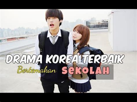 film korea terbaik bertema sekolah 12 drama korea terbaik bertemakan sekolah youtube