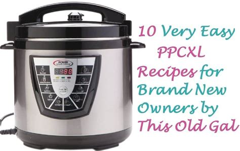 the power pressure cooker xl 10 easy power pressure cooker xl recipes for new owners