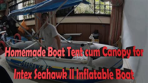 boat canopy homemade homemade boat tent cum canopy for intex seahwak ii