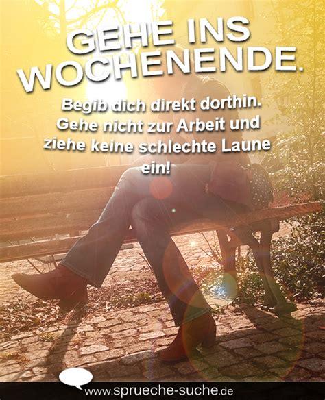 Wochenende Naht Bilder by Spruchbild Zum Wochenende Gehe Nicht Zur Arbeit Und