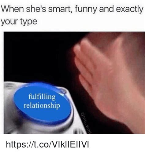 Meme Button - when she s smart funny and exactly your type fulfilling