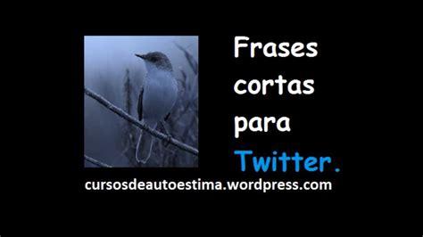 frases para fotos paradas frases cortas para twitter youtube
