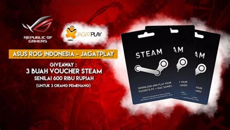 Asus Giveaway 2017 - pemenang asus rog indonesia jagatplay giveaway 3 voucher steam rp 600 000