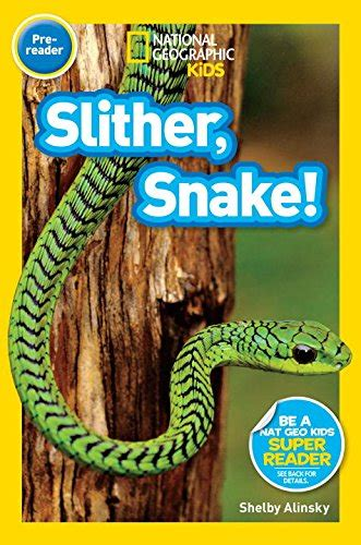 slithering snake books 13 national geographic readers slither snake