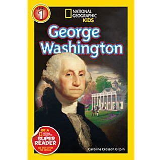 george washington biography for students national geographic kids biographies george washington