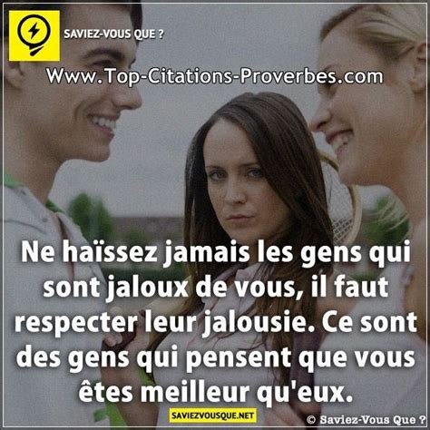 la jalousie entre amis citation gens ne ha 239 ssez jamais les gens qui sont jaloux