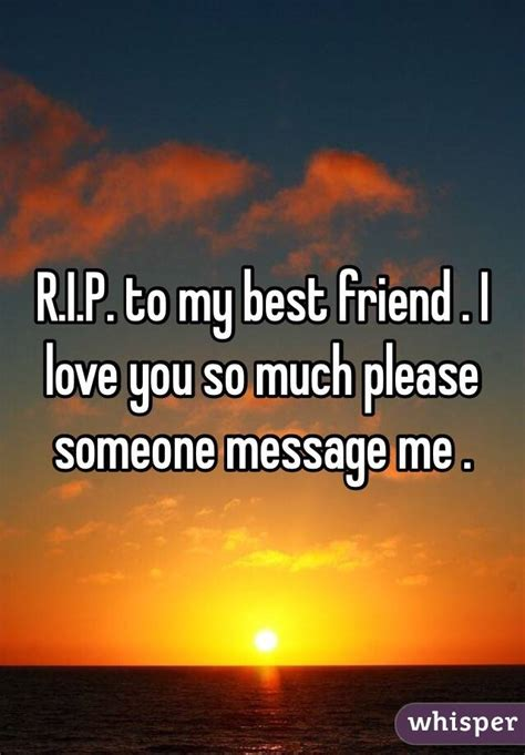r i p profile secret and whisper r i p to my best friend i love you so much please