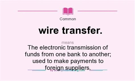 can you make a bank transfer from a credit card what does wire transfer definition of wire