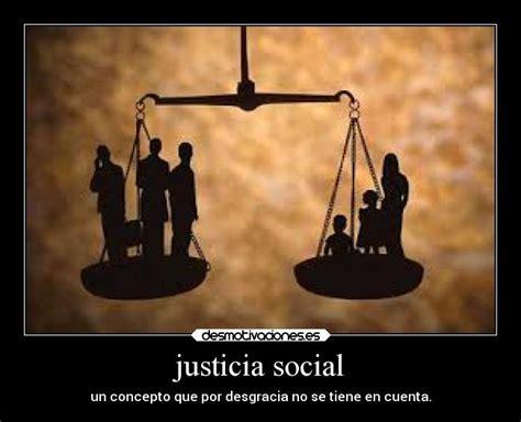imagenes de la justicia social justicia social desmotivaciones