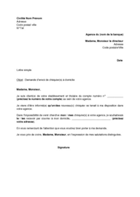 Demande De Chequier Lettre Exemple Gratuit De Lettre Demande Envoi Ch 233 Quiers 224 Domicile