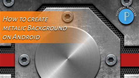 cara membuat wallpaper android keren tutorial pixellab 24 cara membuat metal background keren
