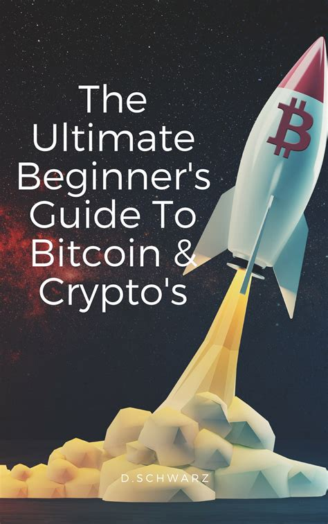mastering bitcoin a beginner s guide to bitcoin cryptocurrencies and investing books free sle inside the ultimate beginners guide to