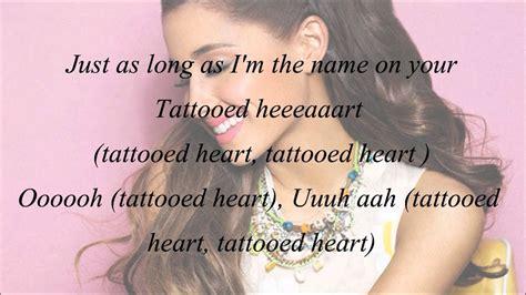 tattooed heart ariana grande grande tattooed lyrics