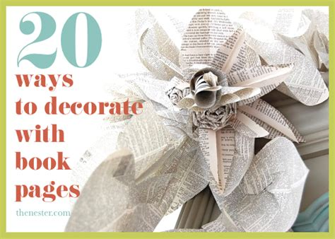 Decorating Ideas Using Books 20 Ways To Decorate With Book Pages And Other Things