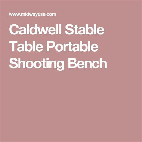 stable table shooting bench caldwell stable table portable shooting bench hunting